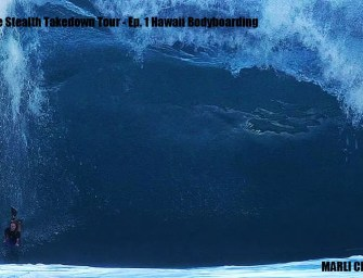 The Stealth Takedown Tour – Ep. 1 Hawaii Bodyboarding