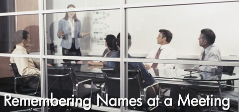 Remembering Names around a Table at a Meeting