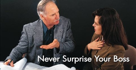 Managing your boss: never surprise your boss