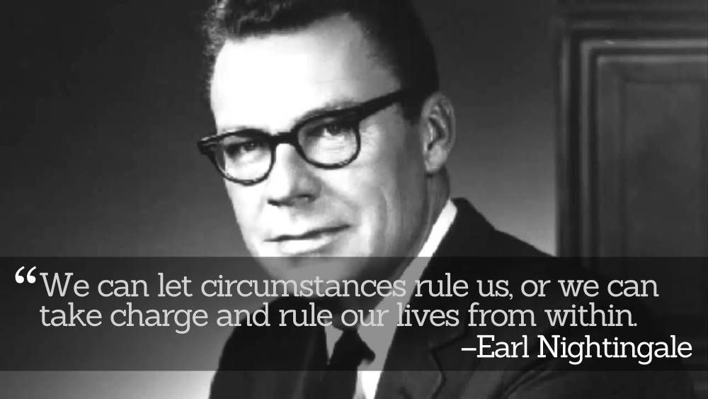 Inspirational Quotations by Earl Nightingale, American Motivational Speaker