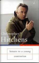'Letters to a Young Contrarian' by Christopher Hitchens (ISBN 0465030335)