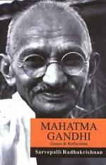 'Mahatma Gandhi: Essays and Reflections on His Life and Work' Edited by S. Radhakrishnan (ISBN 1553940261)