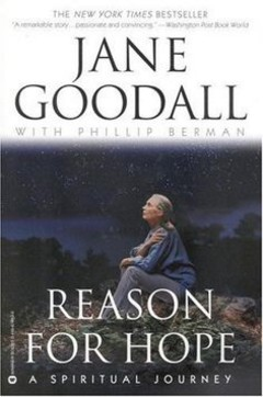 'Reason for Hope: A Spiritual Journey' by Jane Goodall (ISBN 0446676136)
