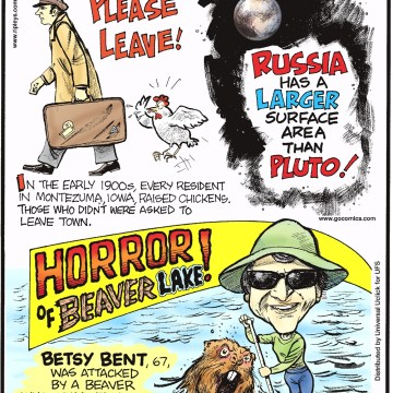 In the early 1900s, every resident in Montezuma, Iowa, raised chickens. Those who didn't were asked to leave town. -------------------- Russia has a larger surface area than Pluto! -------------------- Betsy Bent, 67, was attacked by a beaver while paddleboarding on North Carolina's Beaver Lake.