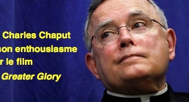 Charles Chaput For Greater Glory