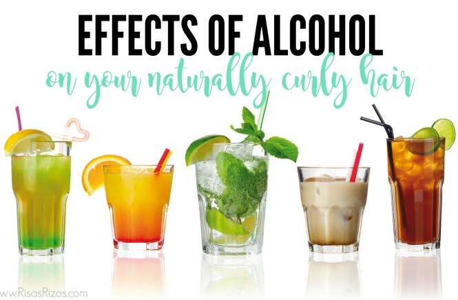 the effects of drinking alcohol and what it does to your naturally curly hair