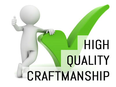 High Quality Craftmanship