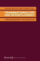 Caroline Schmitt, Asta Vonderau (Hrsg.): Transnationalität und Öffentlichkeit