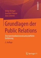 Ulrike Röttger, Joachim Preusse, Jana Schmitt: Grundlagen der Public Relations