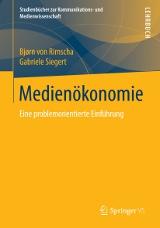 Bjørn von Rimscha, Gabriele Siegert: Medienökonomie