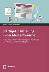 Annika Ehlers, Harald Rau: Startup-Finanzierung in der Medienbranche