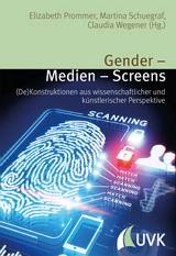 Elizabeth Prommer, Martina Schuegraf, Claudia Wegener (Hrsg.) Gender – Medien – Screens