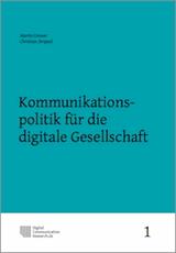 Martin Emmer, Christian Strippel (Hrsg.): Kommunikationspolitik für die digitale Gesellschaft