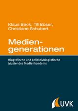 Klaus Beck, Till Büser, Christiane Schubert: Mediengenerationen