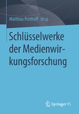Matthias Potthoff (Hrsg.): Schlüsselwerke der Medienwirkungsforschung