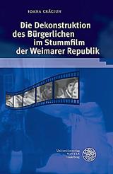 Ioana Crăciun: Die Dekonstruktion des Bürgerlichen im Stummfilm der Weimarer Republik