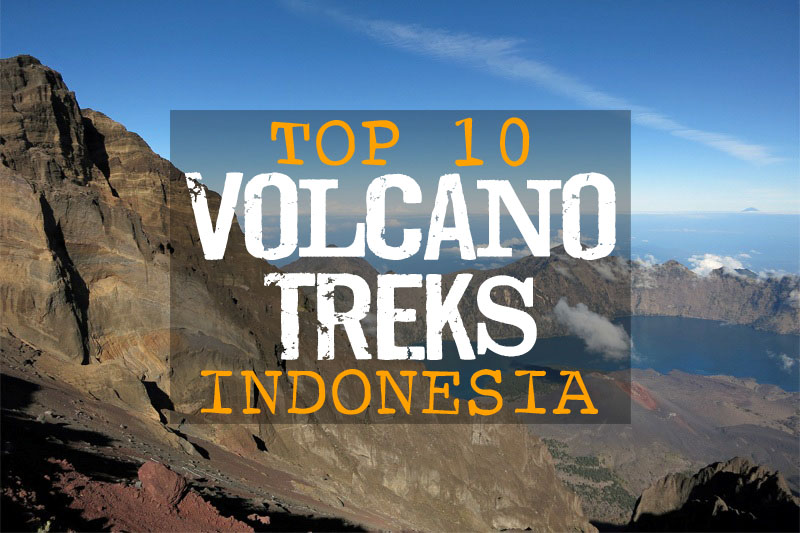 Top 10 Volcano Treks in Indonesia