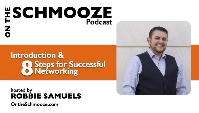 Introduction & 8 Steps for Successful Networking with host Robbie Samuels