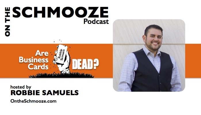 Are Business Cards Dead? Robbie Samuels