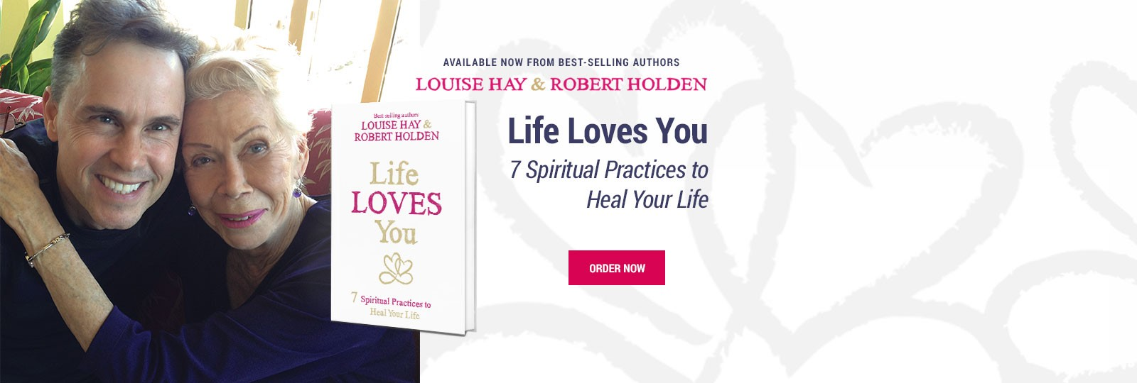 The New Book From Louise Hay & Robert Holden - Life Loves You