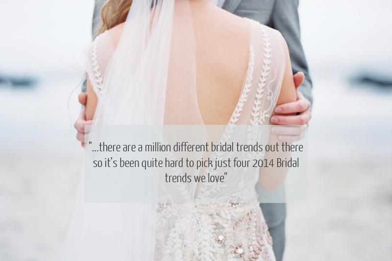 2014 Bridal Trends 2014 Bridal Trends We Love.