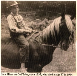 Jack Hines on Old Tobe, circa 1935. Died in 1964.
