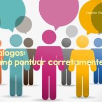 Diálogos: como pontuar corretamente