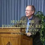 Healing the Jewish-Christian Rift: Beyond our Wounded History with Dr. Ron Miller