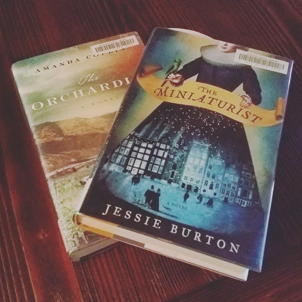 A review of the Miniaturist by Jessie Burton & The Orchardist by Amanda Coplin