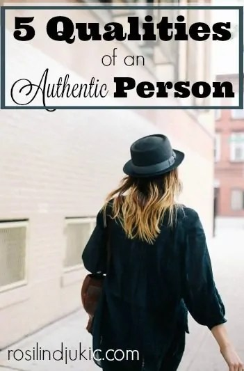 Can you spot an authentic person? Here are 5 qualities that will help you be authentic! #1 is my favorite!