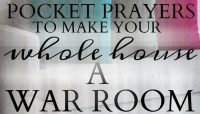 Pocket Prayers to Make Your Whole House a War Room