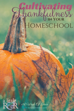 cultivating-thankfulness-in-your-homeschool-pin