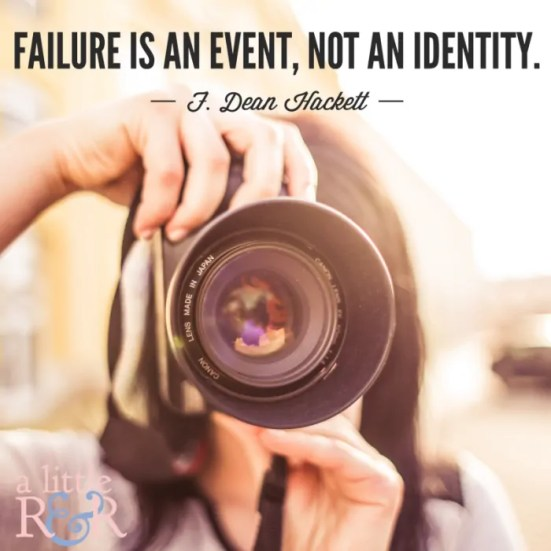 Failure is an event, not an identity