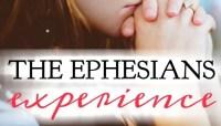 The Ephesians Experience