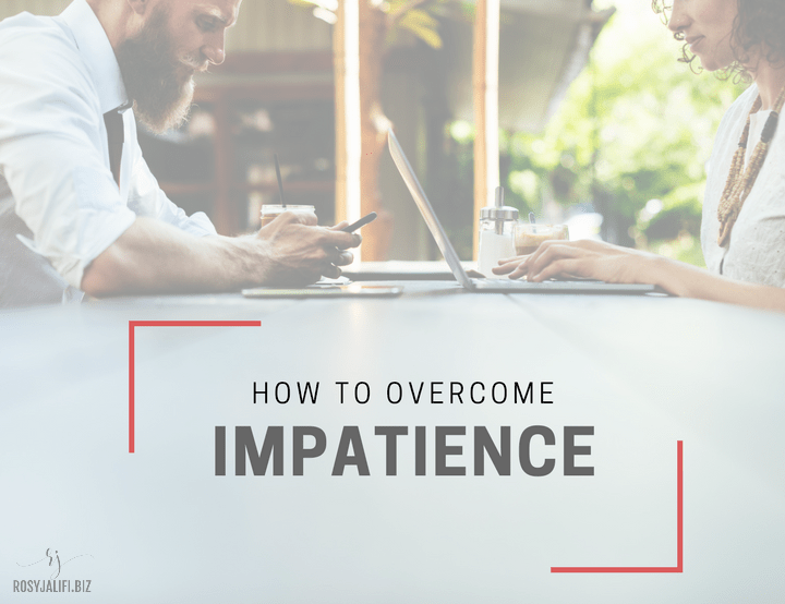 5 Tips to Help Overcome Impatience