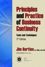 Principles and Practice of Business Continuity: Tools and Techniques, 2nd Ed. By Jim Burtles, KLJ, MMLJ, FBCI