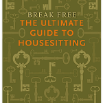 Break Free The Ultimate Guide to Housesitting