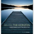 Below The Horizon Dave Delnea Craft and Vision