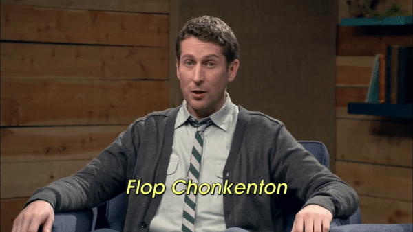 Comedy Bang Bang - Scott Aukerman - Flop Chonkenton