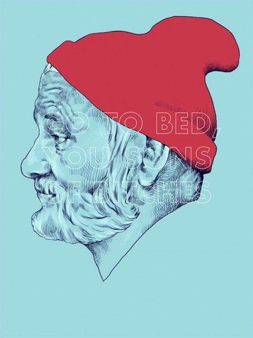 """Go to bed, you sons of bitches"" - Bill Murray as Steve Zissou in The Life Aquatic by Wes Anderson"