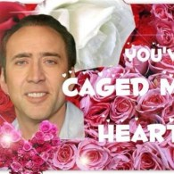 You've caged my heart! - Nicolas Cage Valentine's Day Card