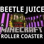 Mind-Blowing Beetlejuice Minecraft Roller Coaster