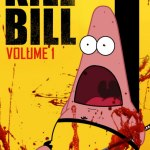 Surprised Patrick x Kill Bill Poster - SpongeBob SquarePants, Patrick Star, quentin tarantino