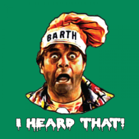 Barth: I Heard That - You Can't Do That on Television - YCDTOTV Shirt