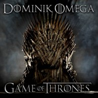 Game Of Thrones (Dominik Omega and The Arcitype Remix)