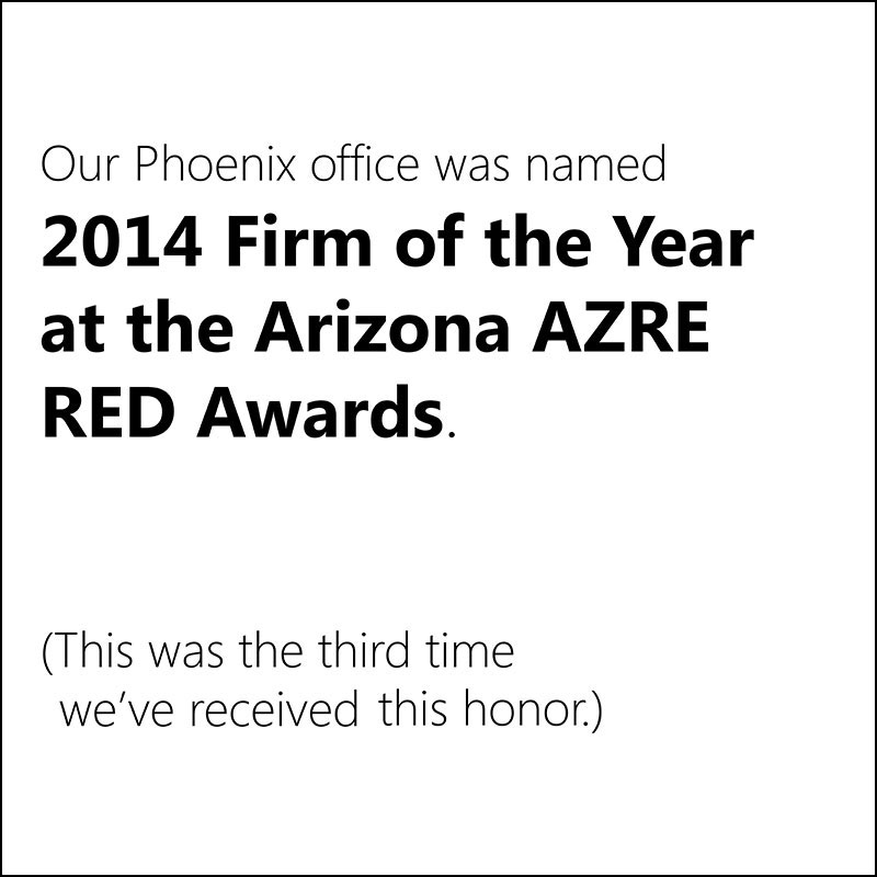 Our Phoenix office was named 2014 Firm of the Year at the Arizona AZRE RED Awards (for the third time!)