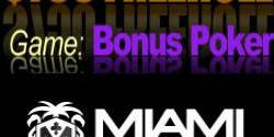 Miami Club is running a $750 FREEROLL To celebrate the release new game Bonus Poker