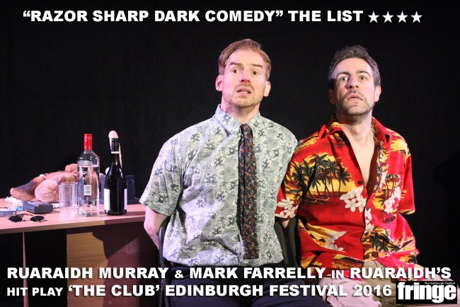GC RUARAIDH MURRAY AND MARK FARRELLY STARRING IN THE CLUB AT EDINBURGH FESTIVAL 2016 NEW