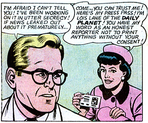 Lois Lane Honest Reporter from the Daily Planet. You can trust her.