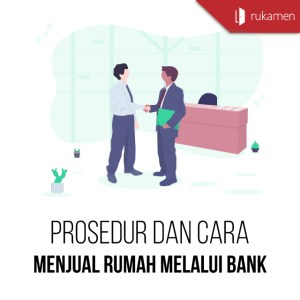 Cara Menjual Rumah Melalui Bank